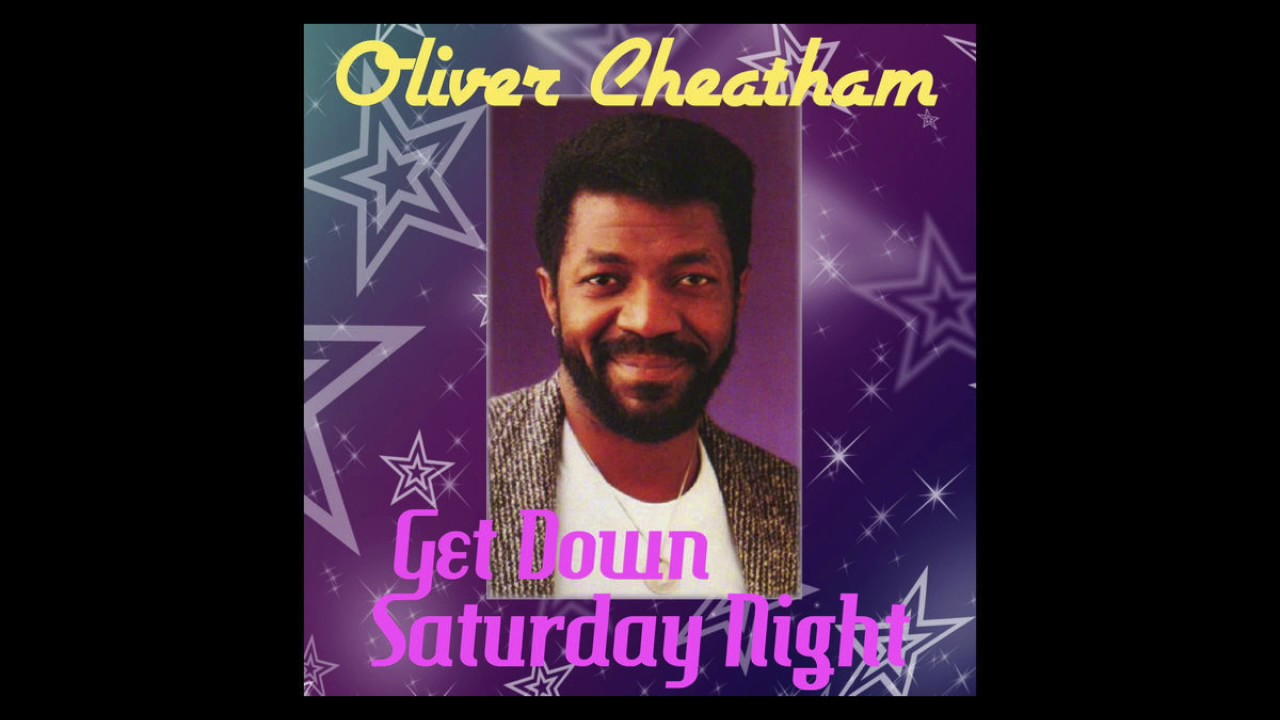 Oliver Cheatham Get Down Saturday Night The Noodleman Edit Download Lasopathought